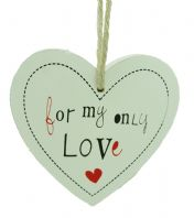 HEART SHAPED 'FOR MY ONLY LOVE' CHUNKY WOODEN SHABBY CHIC PLAQUE SIGN GIFT
